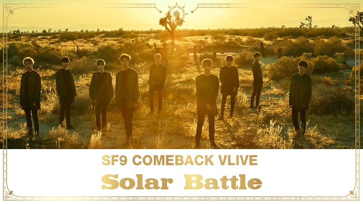SF9 COMEBACK VLIVE [ Solar Battle ]