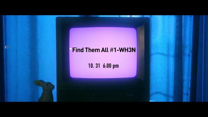 [쇼파르뮤직-'Find Them All #1-WH3N' Teaser1 공개!]