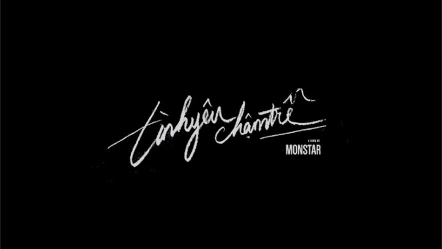 """MONSTAR from ST.319 - """"TÌNH YÊU CHẬM TRỄ"""" M/V (Official)"""