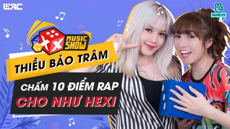 [XXMS] Tập 19: Thiều Bảo Trâm chấm 10 điểm rap cho Như Hexi