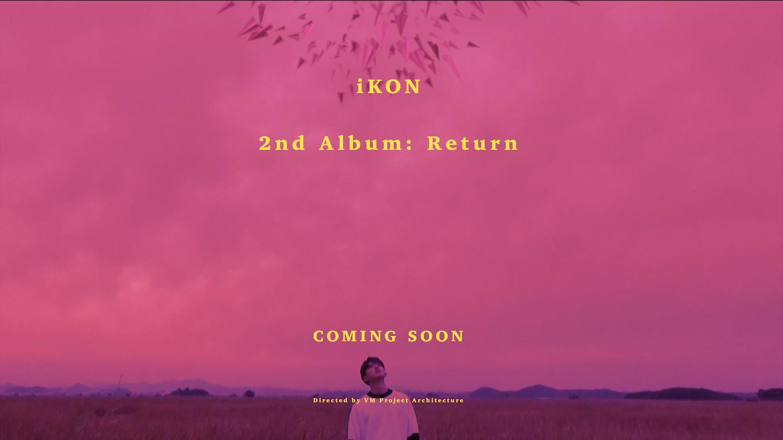 iKON - 2nd ALBUM 'RETURN' TEASER FILM : DIRECTOR'S CUT
