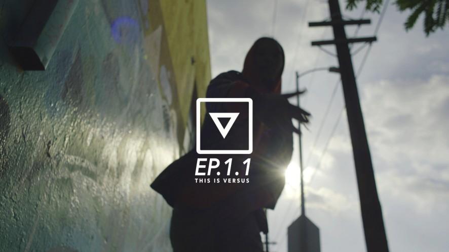 [Versus] Ep.1.1 This is Versus