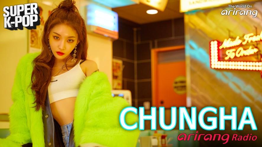Arirang Radio (Super K-Pop/CHUNGHA)