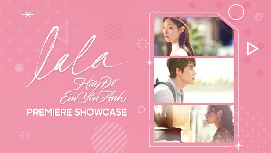 """""""LALA: HÃY ĐỂ EM YÊU ANH"""" Premiere Showcase"""