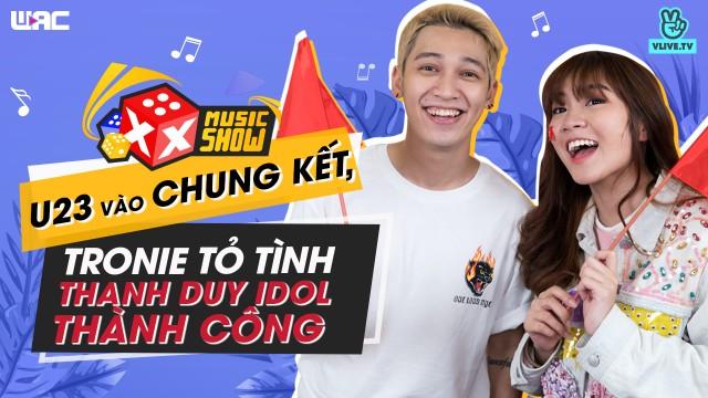 [XXMS] Tập 22: U23 vào chung kết, Tronie tỏ tình Thanh Duy Idol thành công