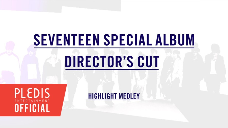 SEVENTEEN SPECIAL ALBUM 'DIRECTOR'S CUT' HIGHLIGHT MEDLEY