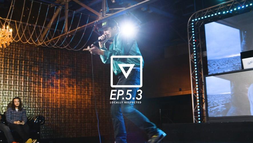 [Versus]: Ep. 5.3 Locally Respected