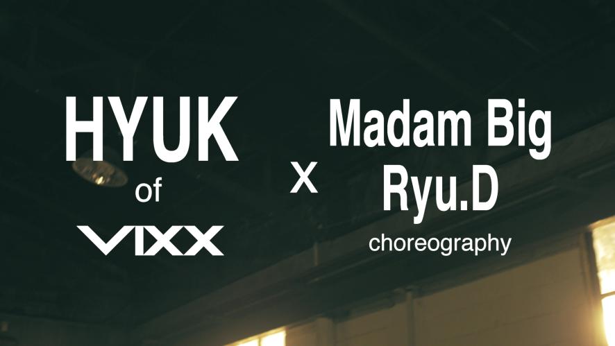 """HYUK(혁) X Madam Big, Ryu.D """"Dusk Till Dawn (ft. Sia)"""" By ZAYN (Dance)"""