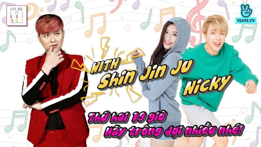 Lột Xác Lời Bài Hát with Monstar Nicky và Shin Jin Ju
