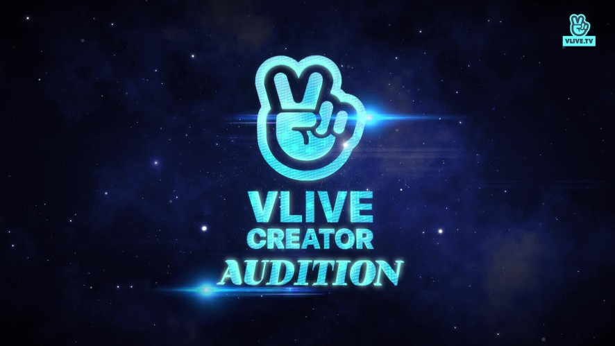 VLIVE CREATOR AUDITION