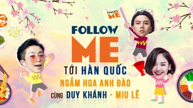 Follow Me cùng Miu Lê-Duy Khánh đến Hàn Quốc ngắm Hoa Anh Đào