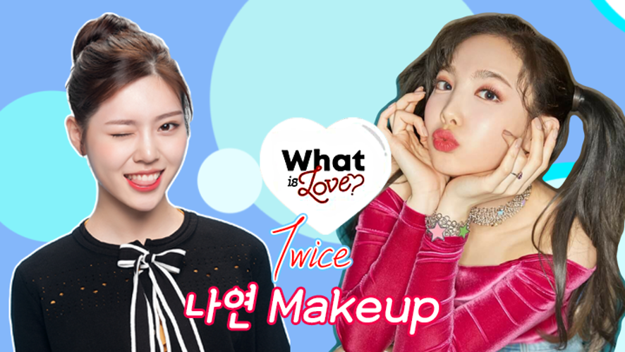 """트와이스 나연 Twice Nayeon """"What is Love?"""" Makeup"""