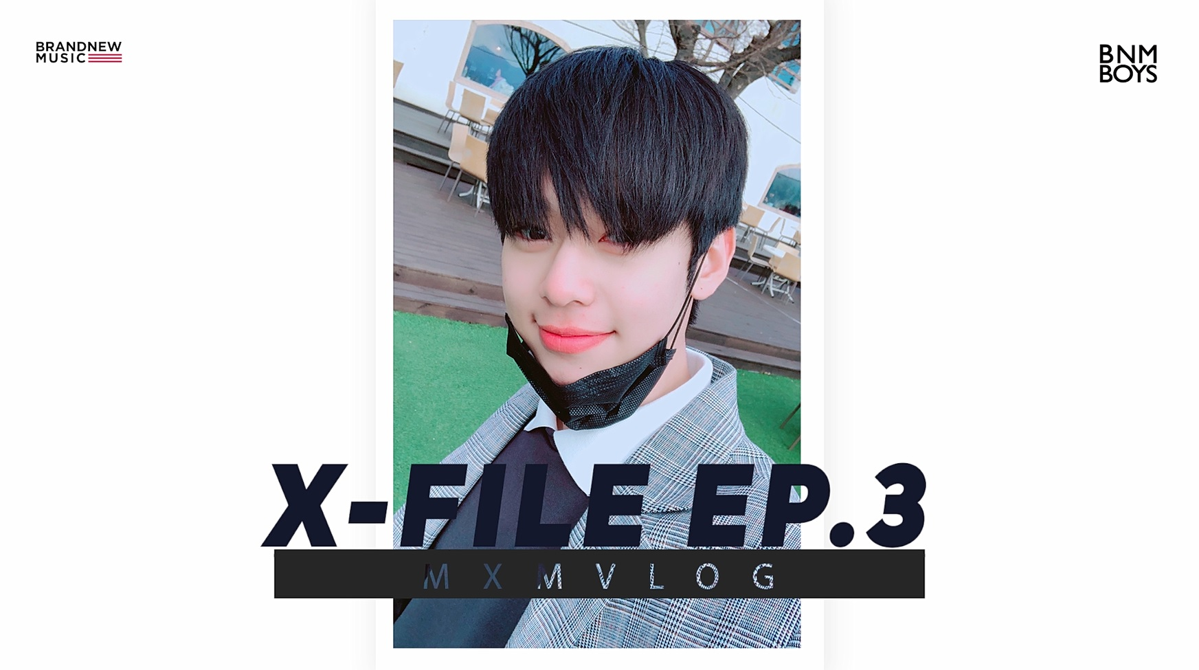 """[#CH_M] X FILE EP.3 """"VLOG #2 From DH"""""""
