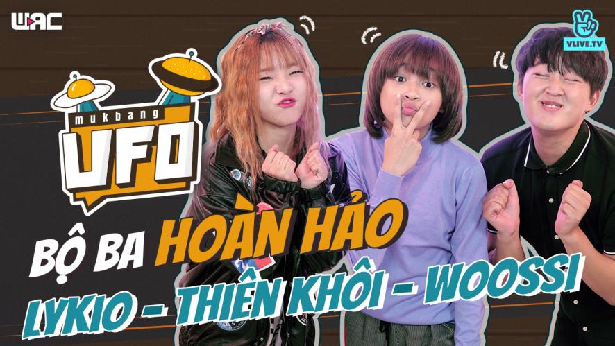 [U.F.O] Tập 16 : Thiên Khôi - Lykio - Woossi  Bộ 3 hoàn hảo