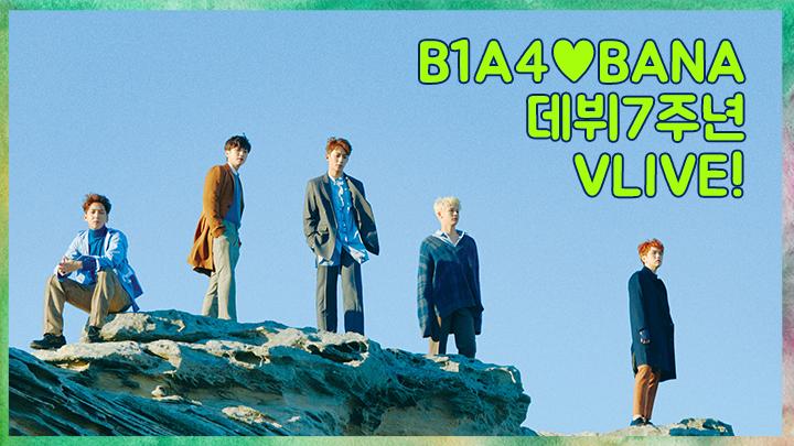 B1A4 데뷔7주년!★VLIVE 토크쇼★