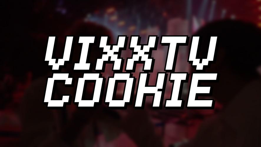 빅스(VIXX) VIXX TV cookie #3