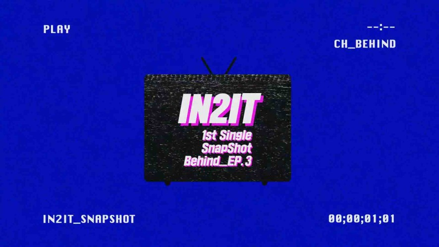 IN2IT 1st Single [SnapShot] Behind_Ep.3