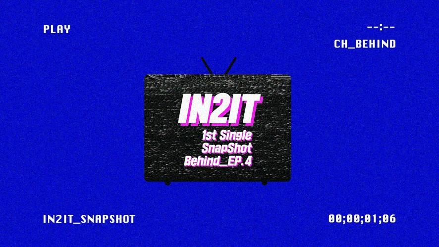 IN2IT 1st Single [SnapShot] Behind_Ep.4