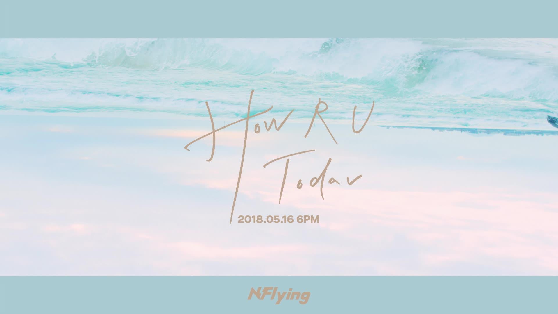 N.Flying (엔플라잉) - HOW R U TODAY_M/V TEASER #1