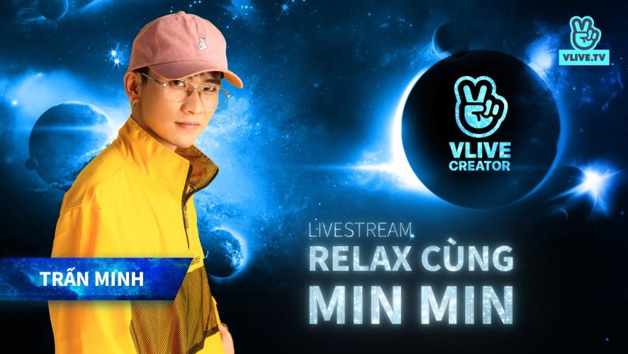 TRẤN MINH | Linh tinh như Min Min
