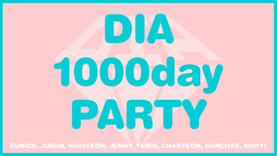 DIA 1000day PARTY