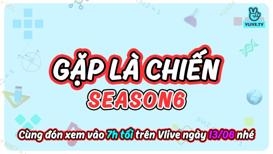 Gặp Là Chiến Season 6 -Tập1