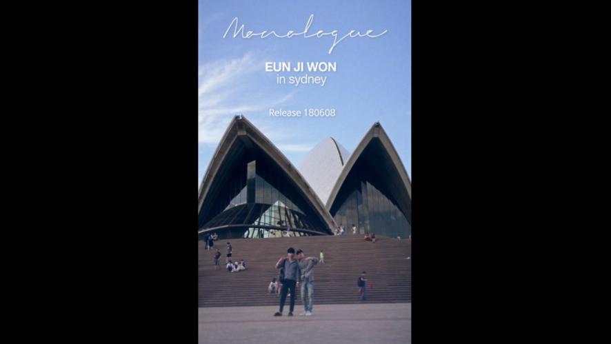 <MONOLOGUE> EUN JI WON in SYDNEY TEASER_세로버전