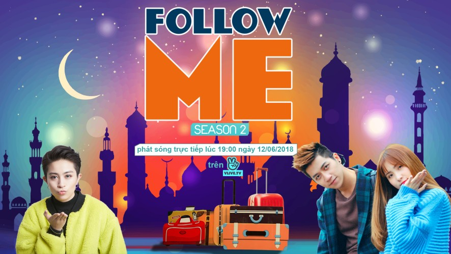 Follow Me Season 2 with Duy Ngọc (The Wings) & Annie (LipB)