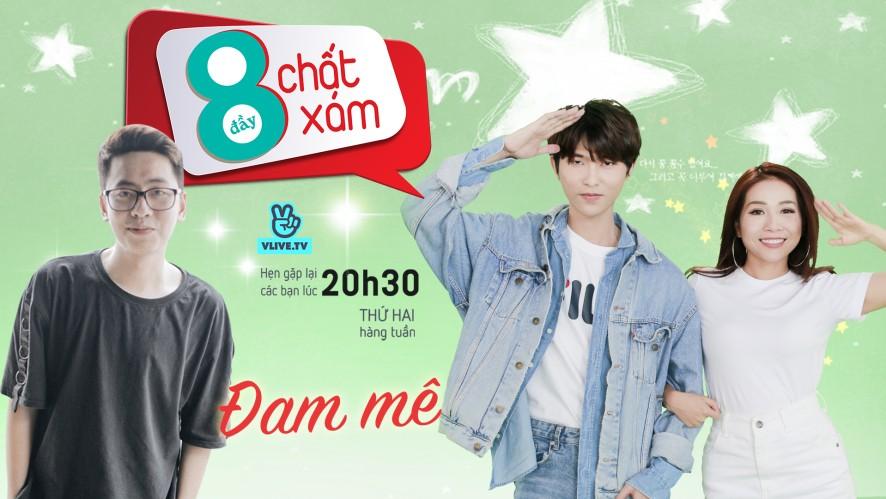"""Tám Đầy Chất Xám SS2 - Chủ đề """"Đam mê"""" with OSAD"""