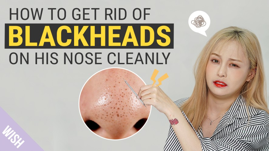 All You Have to Know for Perfect Blackhead Removal (Feat.Special Guest) | What's TRENDing