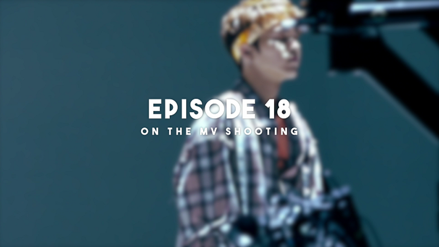 [ON THE RUN] EP.18 ON THE MV SHOOTING
