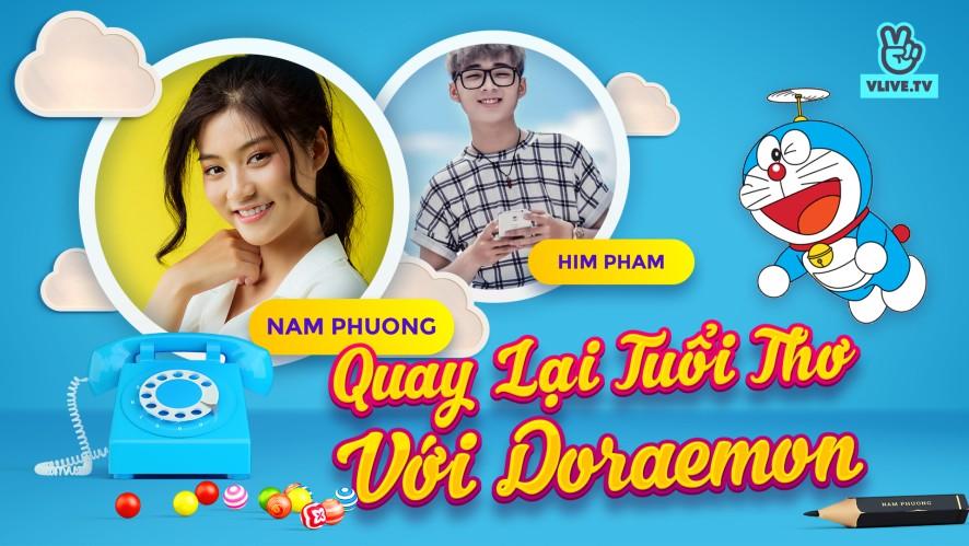 Nam Phương - Him Phạm Quay lại tuổi thơ với Doraemon