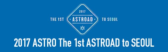 2017 ASTRO The 1st ASTROAD to SEOUL