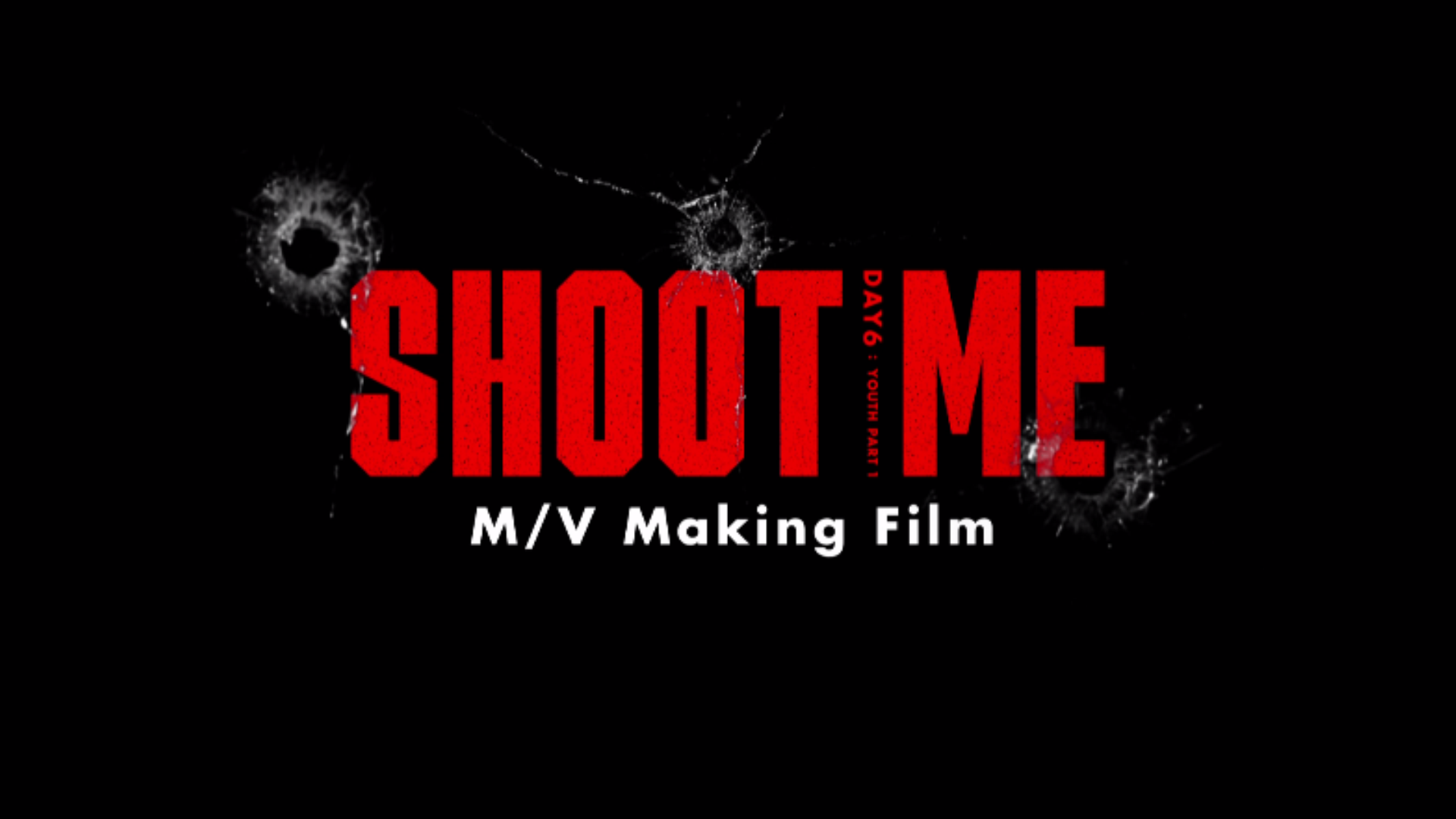 "DAY6(데이식스) ""Shoot Me"" M/V Making Film"