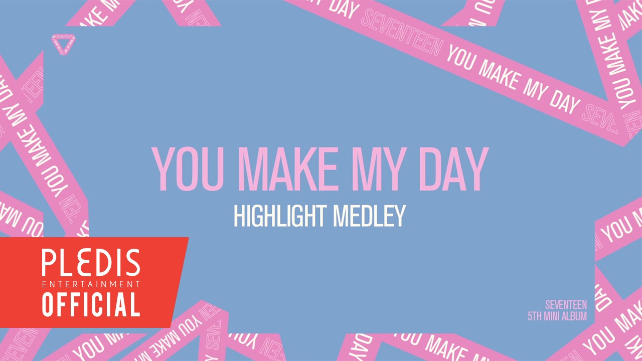 SEVENTEEN(세븐틴) - 5TH MINI ALBUM 'YOU MAKE MY DAY' HIGHLIGHT MEDLEY