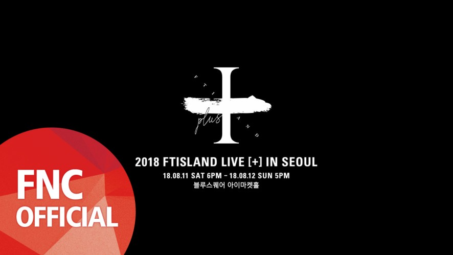2018 FTISLAND LIVE [+] IN SEOUL Shout Out Video
