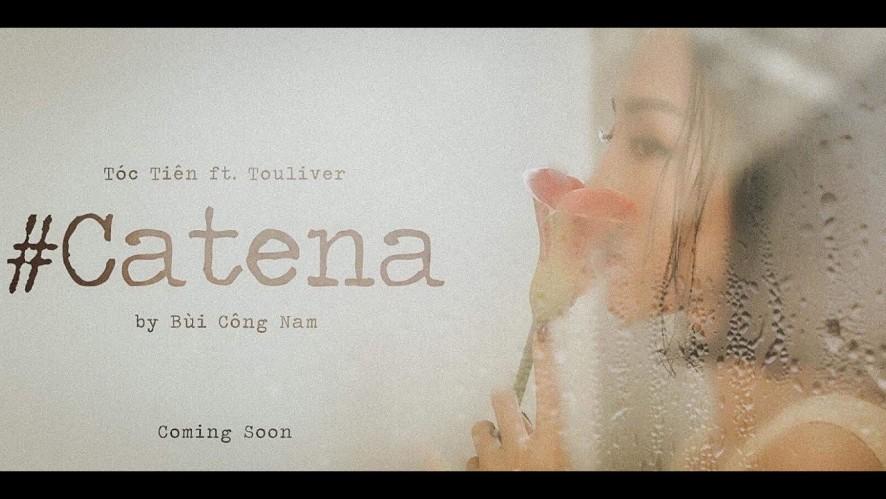 #CATENA - TÓC TIÊN ft. TOULIVER [Teaser]