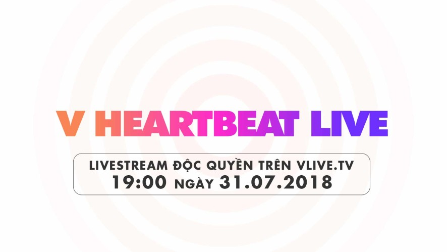 V HEARTBEAT LIVE JULY 2018