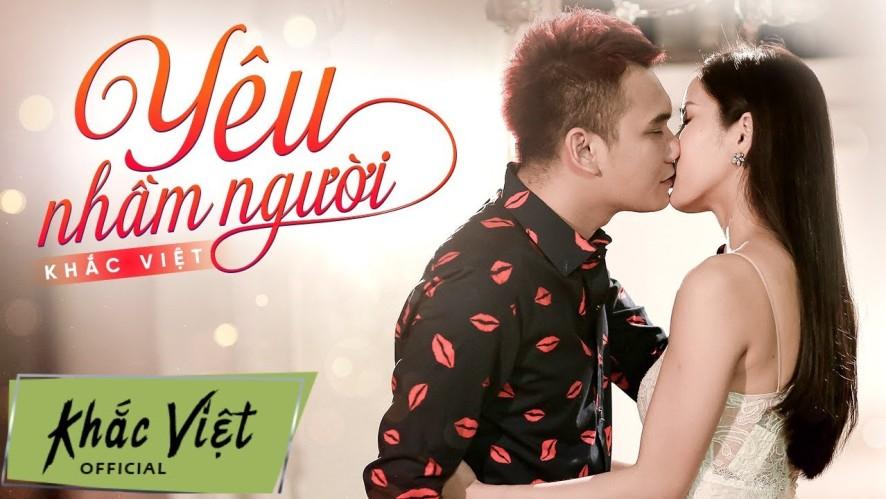 Yêu Nhầm Người (Official MV) - Khắc Việt