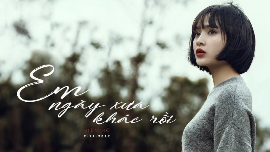 Em Ngày Xưa Khác Rồi - Hiền Hồ Official MV