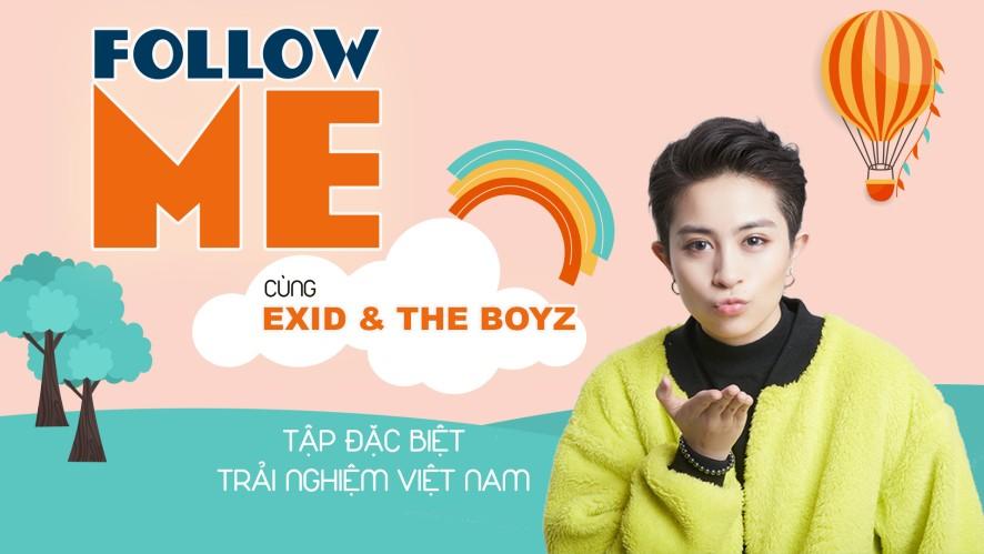 Follow Me Tập Đặc Biệt with EXID & THE BOYZ : Trải nghiệm Việt Nam