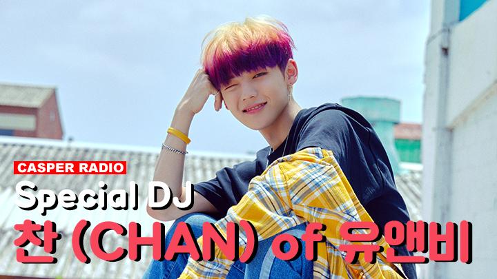 Special DJ 찬 (CHAN) of 유앤비 (UNB)