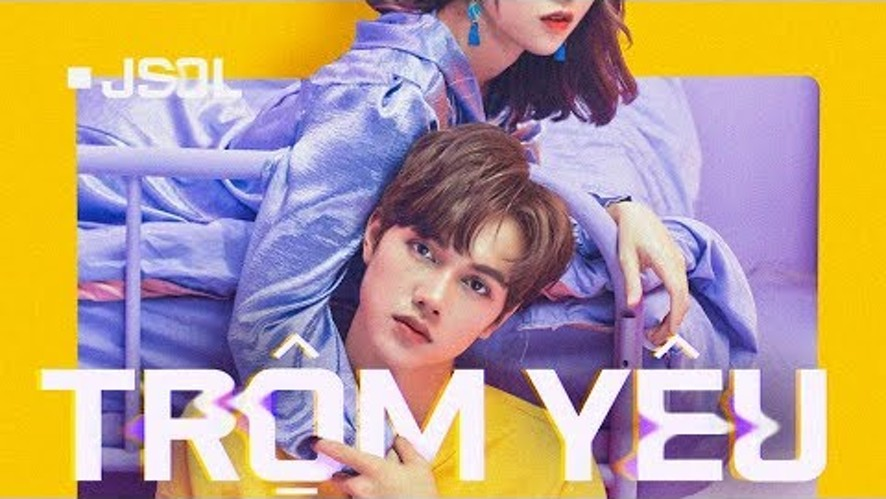 JSOL - TRỘM YÊU   Official MV 4K