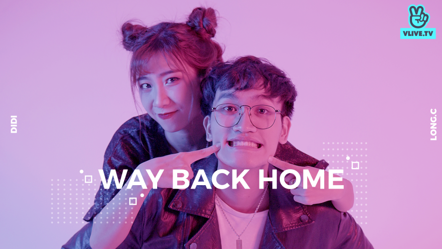 "[COVER MV] DI DI & LONG.C ""Way back home (Vietnamese version)"""