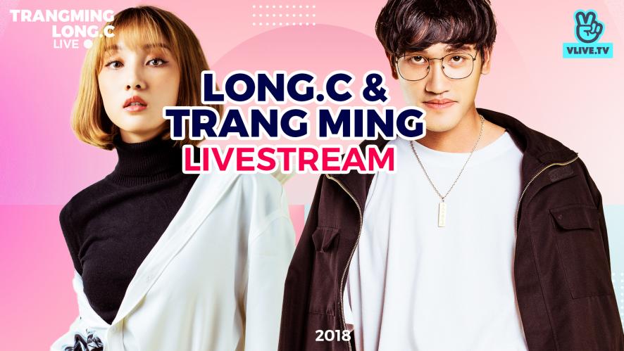 LONG.C - TRANG MING | Long hát cho vừa lòng Trang