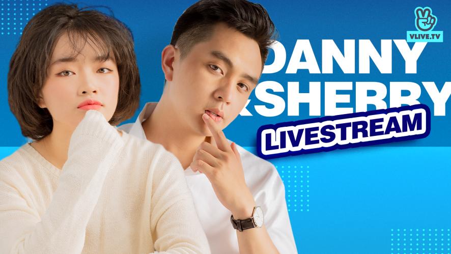 SHERRY - DANNY | Thực đơn âm nhạc cuối tuần