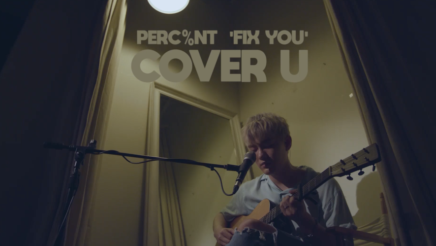 [COVER U] Fix You - Coldplay (Cover by PERC%NT)