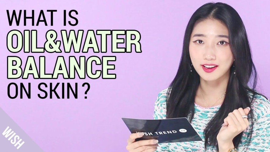 Why is Oil & Water Balance So Important? | WishtrendTV