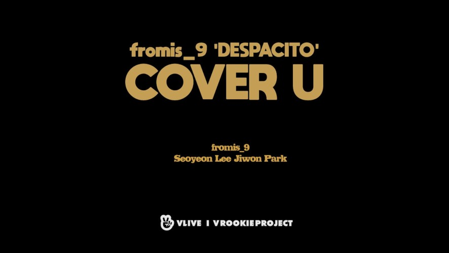 [COVER U_AUDIO ONLY] Despacito - Luis Fonsi (Cover by fromis_9 Seoyeon Lee & Jiwon Park)