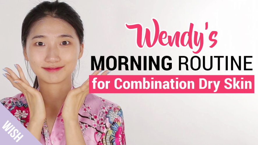 Morning Skincare Routine for Glowing Skin All Day | Combination Dry Skin | Wishtrend TV